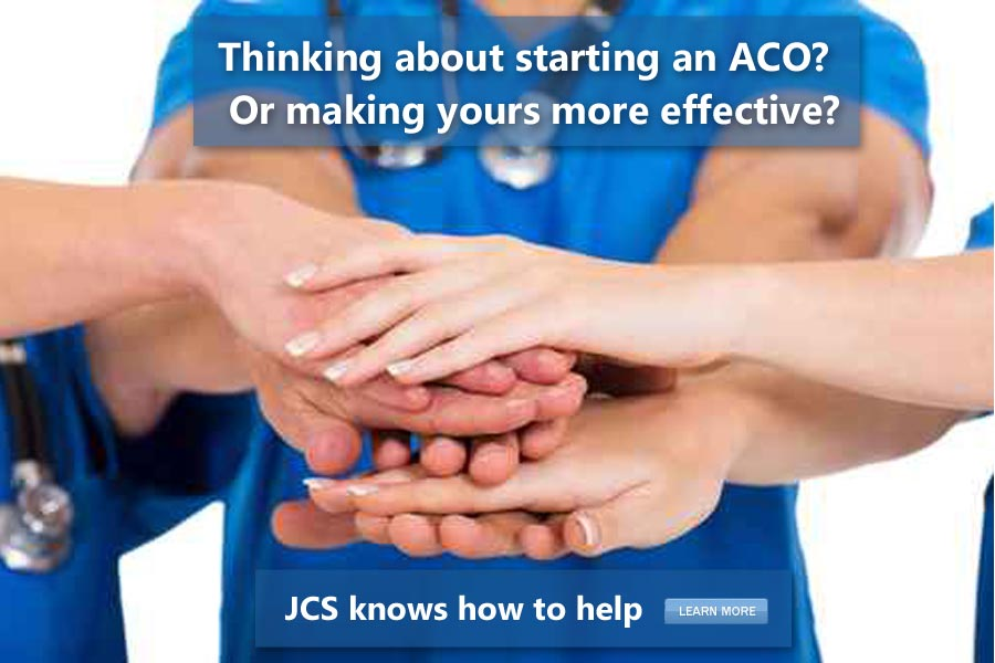 Thinking about starting an ACO?  Or making yours more effective?  JCS knows how to help.